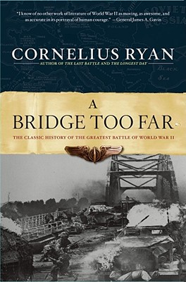 A Bridge Too Far By Ryan, Cornelius