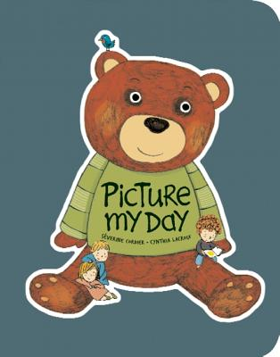 Picture My Day By Cordier, Severine (CRT)/ Lacroix, Cynthia (CRT)